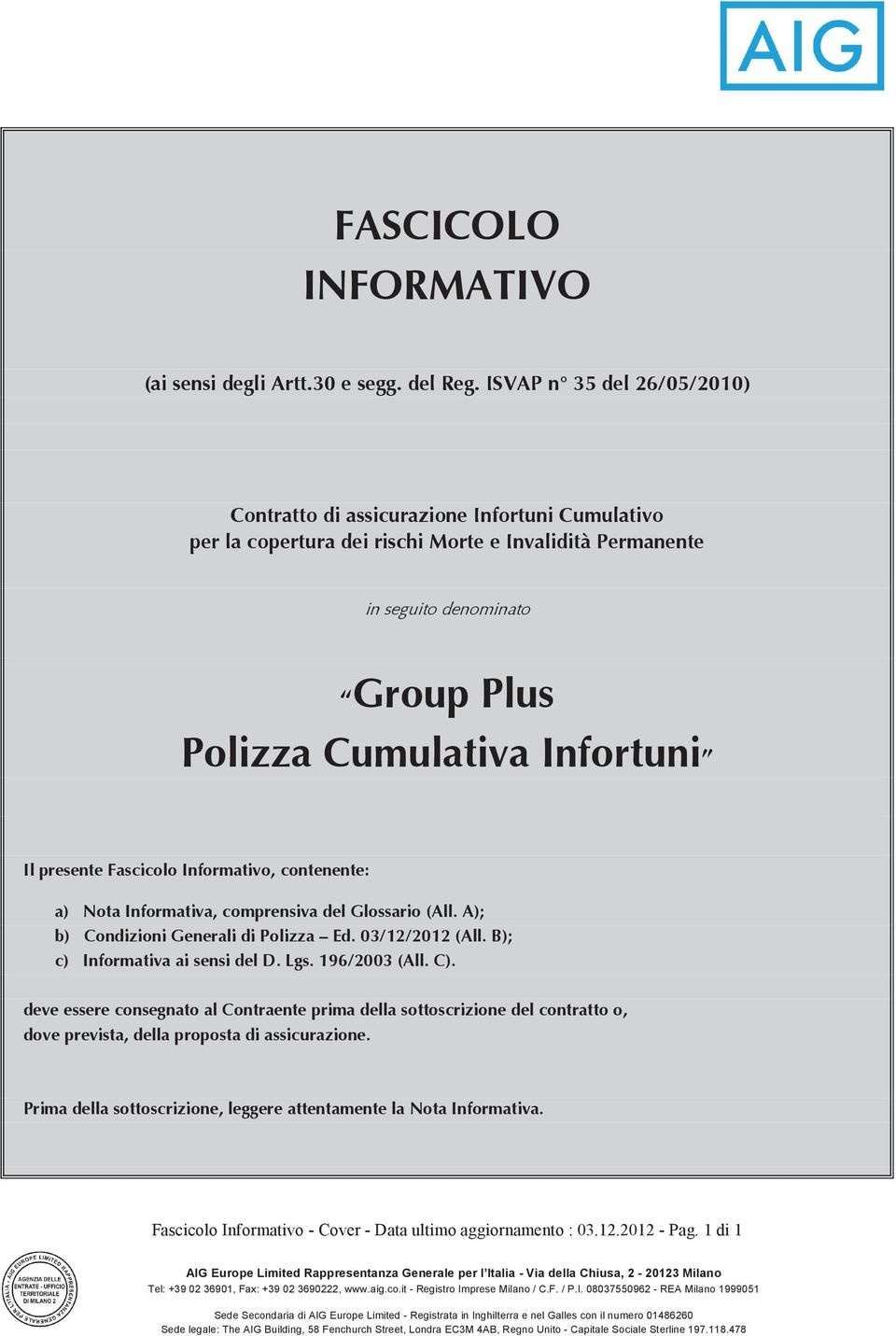 # *%$$$+)$$%'$%$$$1 $*+*1+$+$%&'$ )$$%'$1) $($)* Fascicolo Informativo - Cover - Data ultimo
