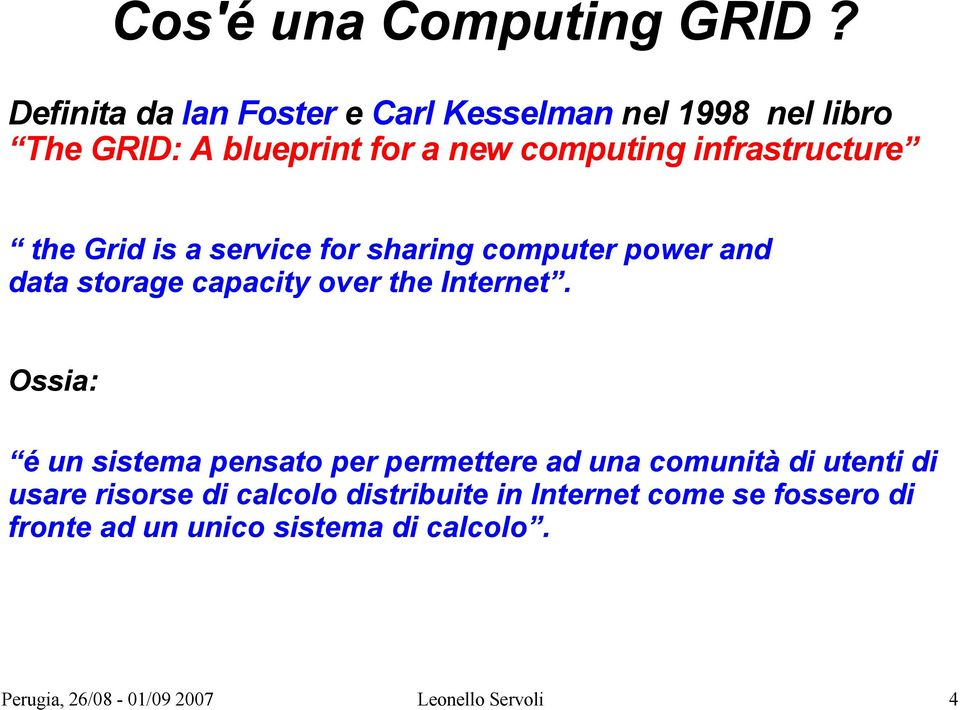 infrastructure the Grid is a service for sharing computer power and data storage capacity over the