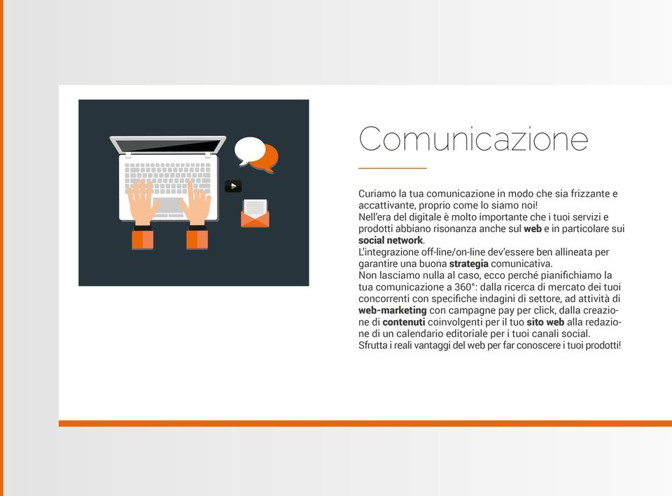 L integrazione off-line/on-line dev essere ben allineata per garantire una buona strategia comunicativa.