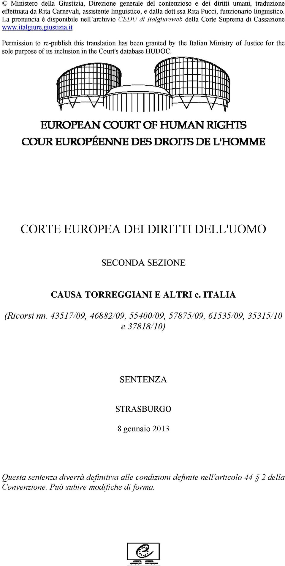 it Permission to re-publish this translation has been granted by the Italian Ministry of Justice for the sole purpose of its inclusion in the Court's database HUDOC.