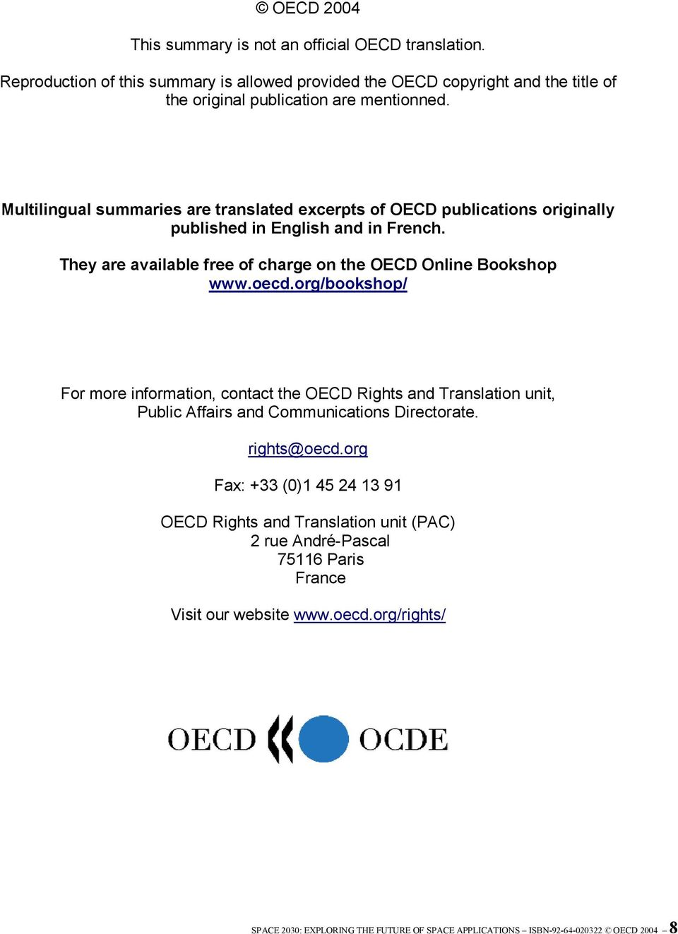 org/bookshop/ For more information, contact the OECD Rights and Translation unit, Public Affairs and Communications Directorate. rights@oecd.
