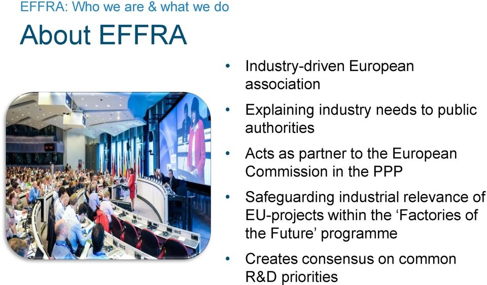 Commission in the PPP Safeguarding industrial relevance of EU-projects within