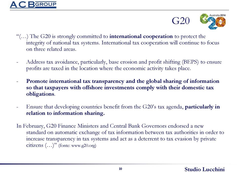 - Promote international tax transparency and the global sharing of information so that taxpayers with offshore investments comply with their domestic tax obligations.