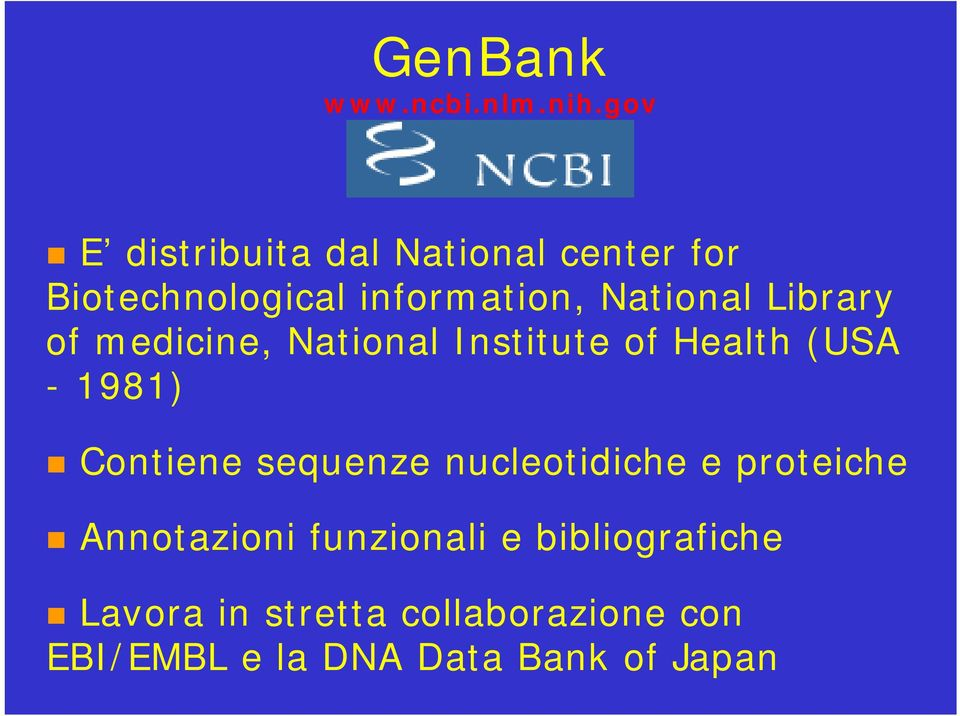 Library of medicine, National Institute of Health (USA - 1981) Contiene sequenze