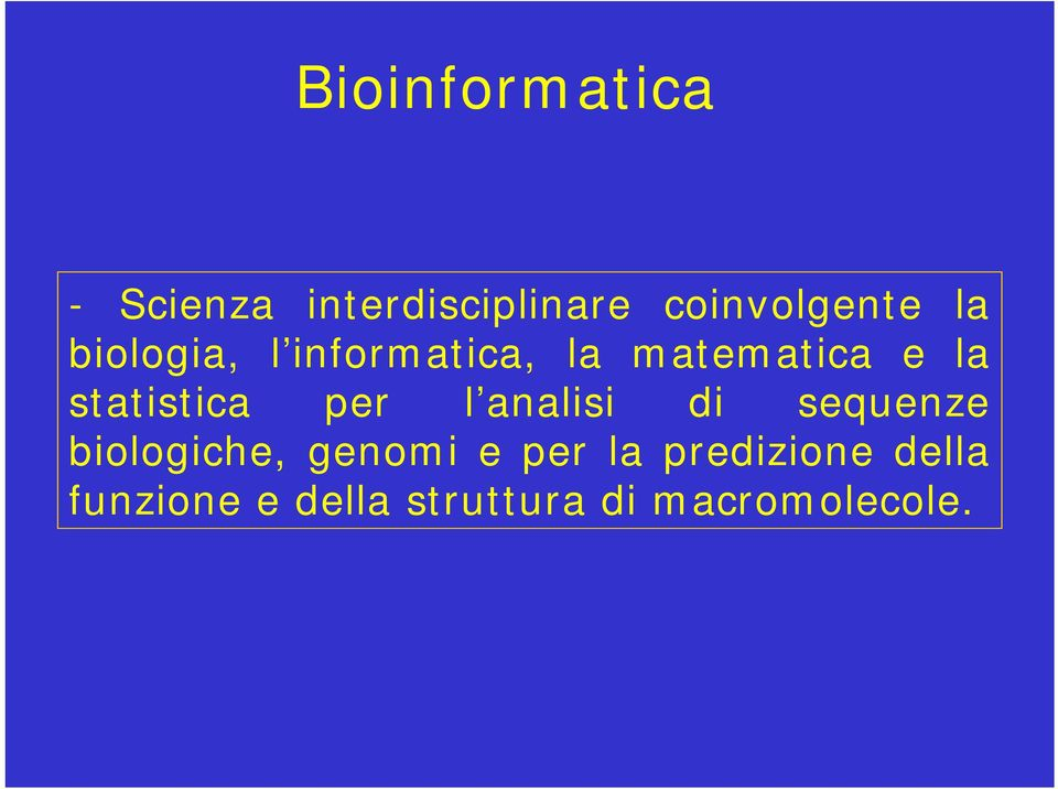 per l analisi di sequenze biologiche, genomi e per la