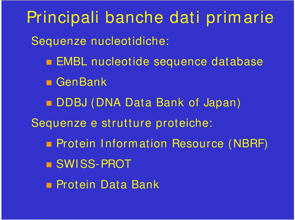 Data Bank of Japan) Sequenze e strutture proteiche:
