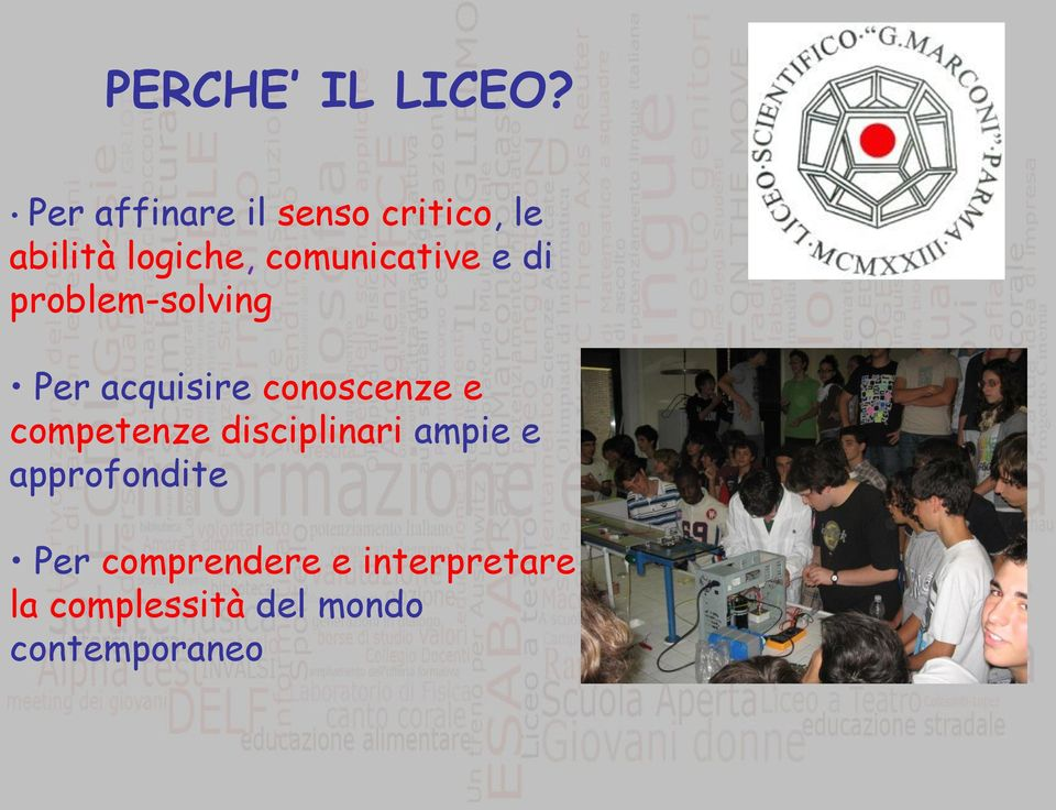 comunicative e di problem-solving Per acquisire conoscenze e