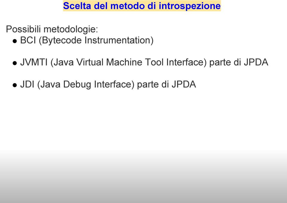 JVMTI (Java Virtual Machine Tool Interface)