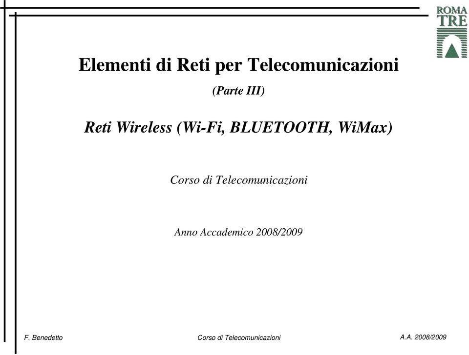 Wireless (Wi-Fi, BLUETOOTH, WiMax)