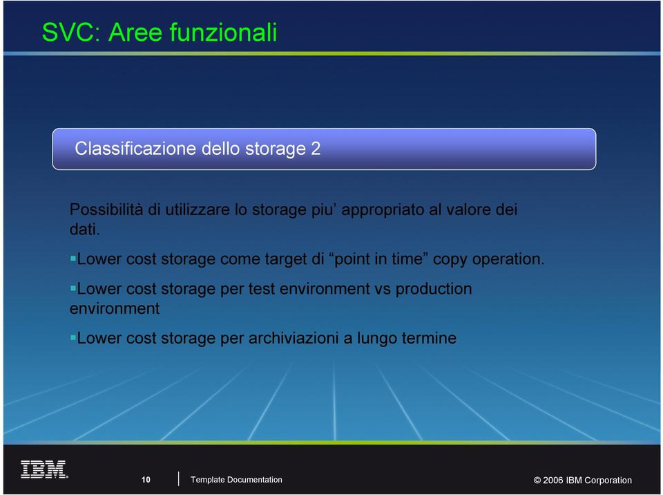 Lower cost storage come target di point in time copy operation.