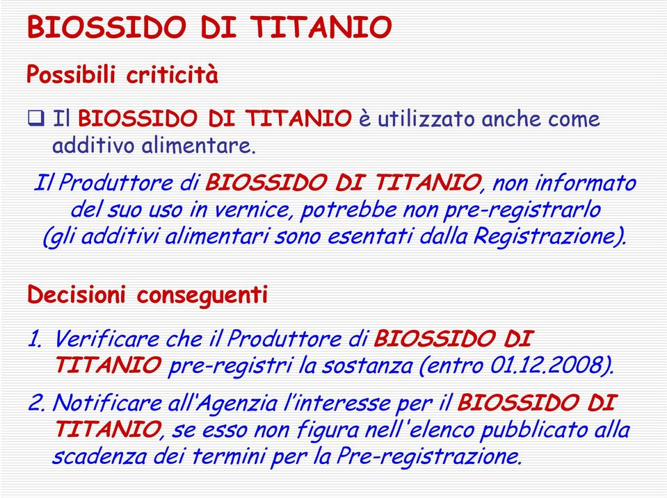 esentati dalla Registrazione). Decisioni conseguenti 1.