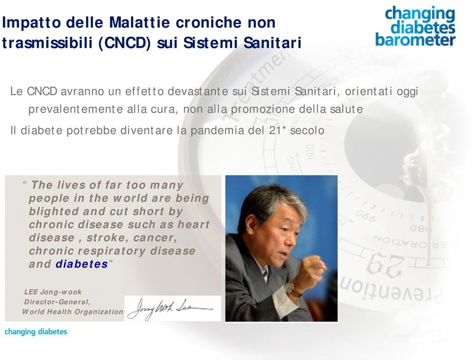 pandemia del 21* secolo The lives of far too many people in the world are being blighted and cut short by chronic disease such
