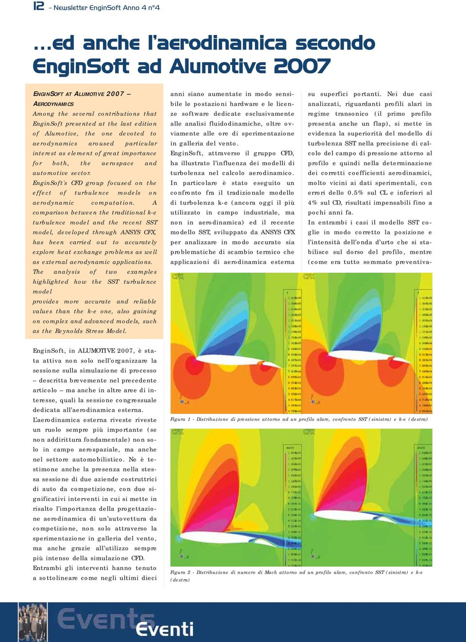 EnginSoft's CFD group focused on the effect of turbulence models on aerodynamic computation.