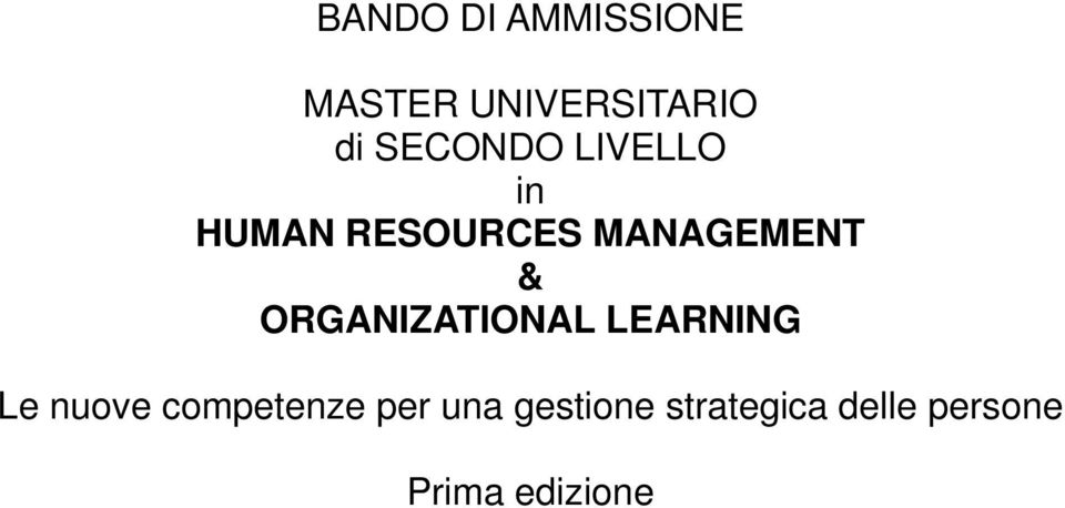 ORGANIZATIONAL LEARNING Le nuove competenze per