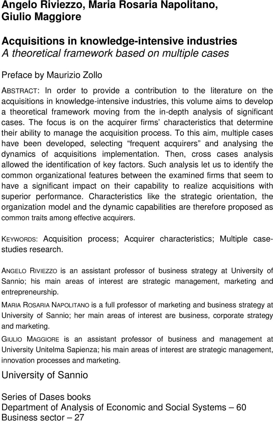 cases. The focus is on the acquirer firms characteristics that determine their ability to manage the acquisition process.