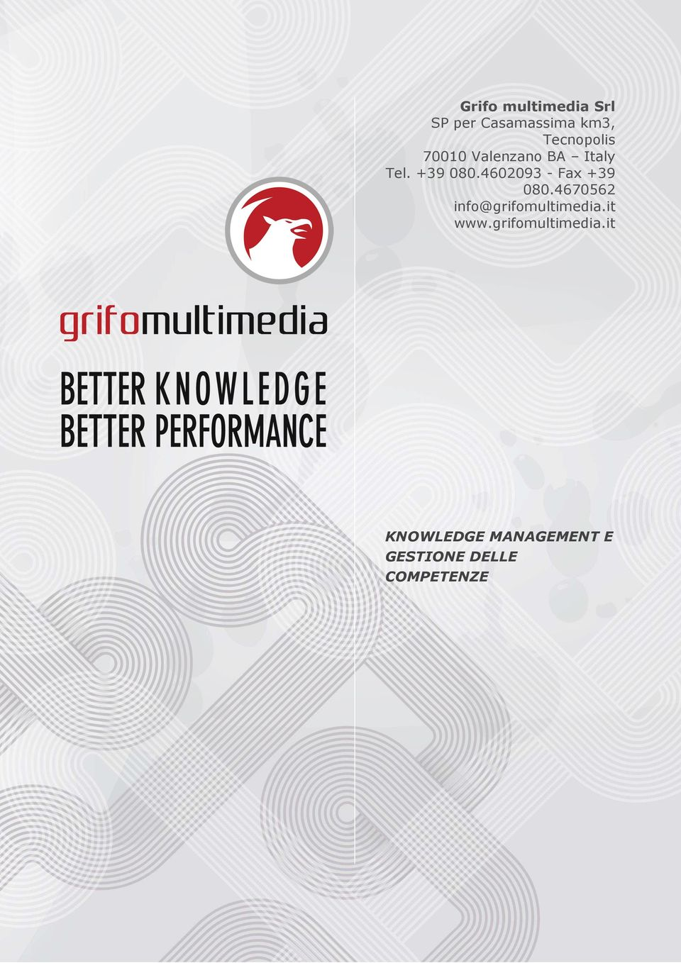 4602093 - Fax +39 080.4670562 info@grifomultimedia.