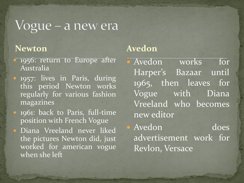 pictures Newton did, just worked for american vogue when she left Avedon Avedon works for Harper s Bazaar until