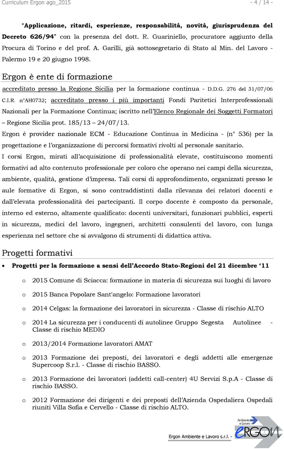 Ergn è ente di frmazine Uaccreditat press la Re