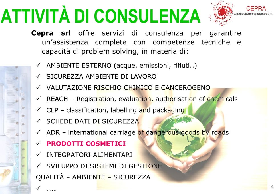 .) SICUREZZA AMBIENTE DI LAVORO VALUTAZIONE RISCHIO CHIMICO E CANCEROGENO REACH Registration, evaluation, authorisation of chemicals CLP