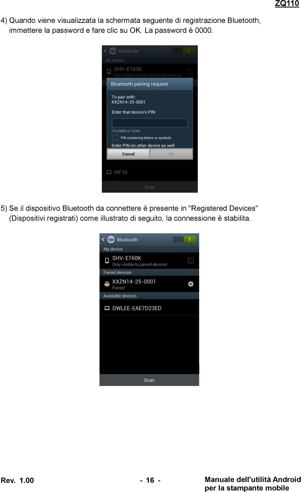 "5) Se il dispositivo Bluetooth da connettere è presente in ""Registered Devices"""