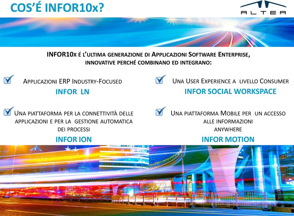 INTEGRANO: APPLICAZIONI ERP INDUSTRY-FOCUSED INFOR LN UNA USER EXPERIENCE A LIVELLO CONSUMER INFOR