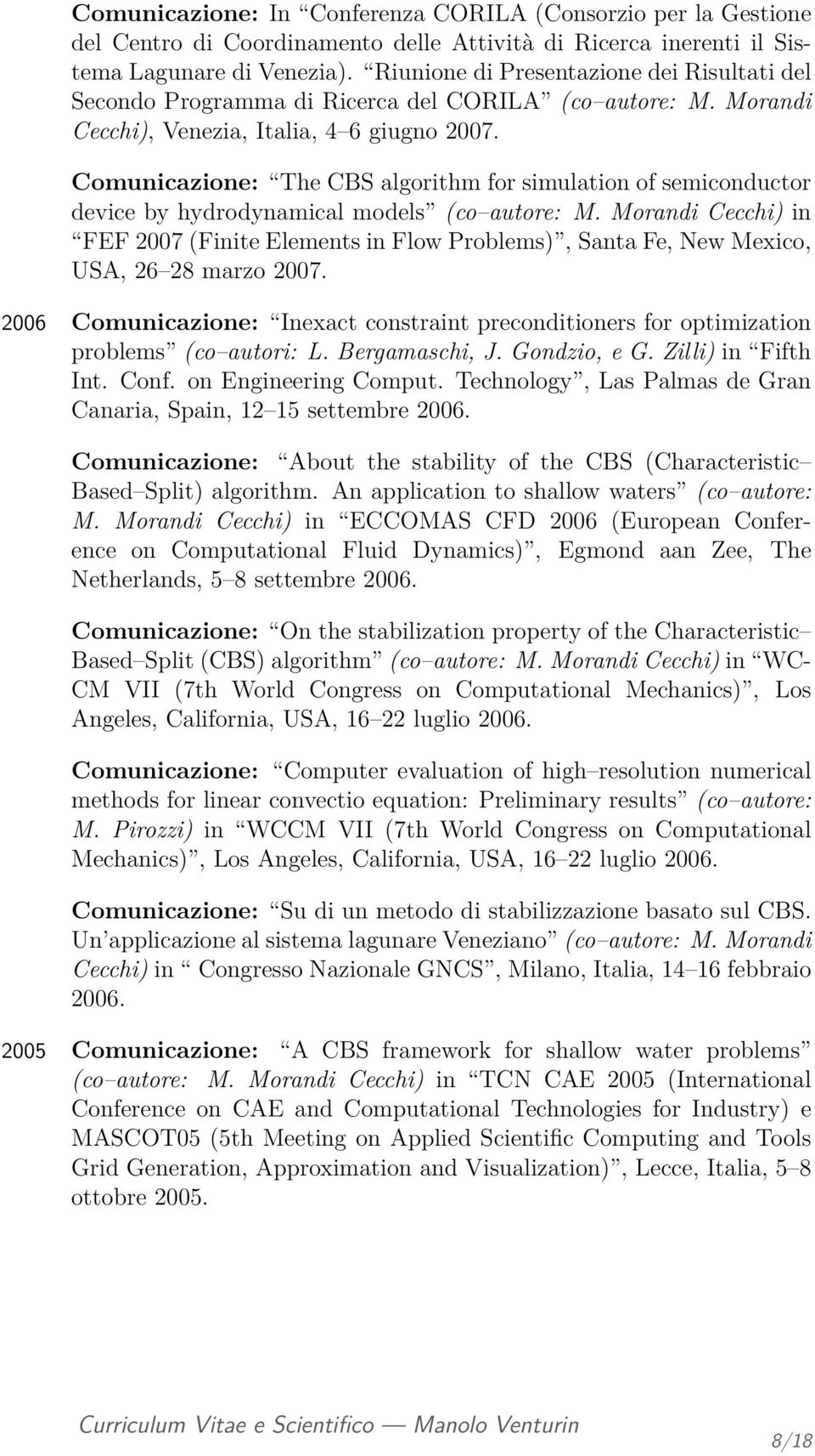 Comunicazione: The CBS algorithm for simulation of semiconductor device by hydrodynamical models (co autore: M.