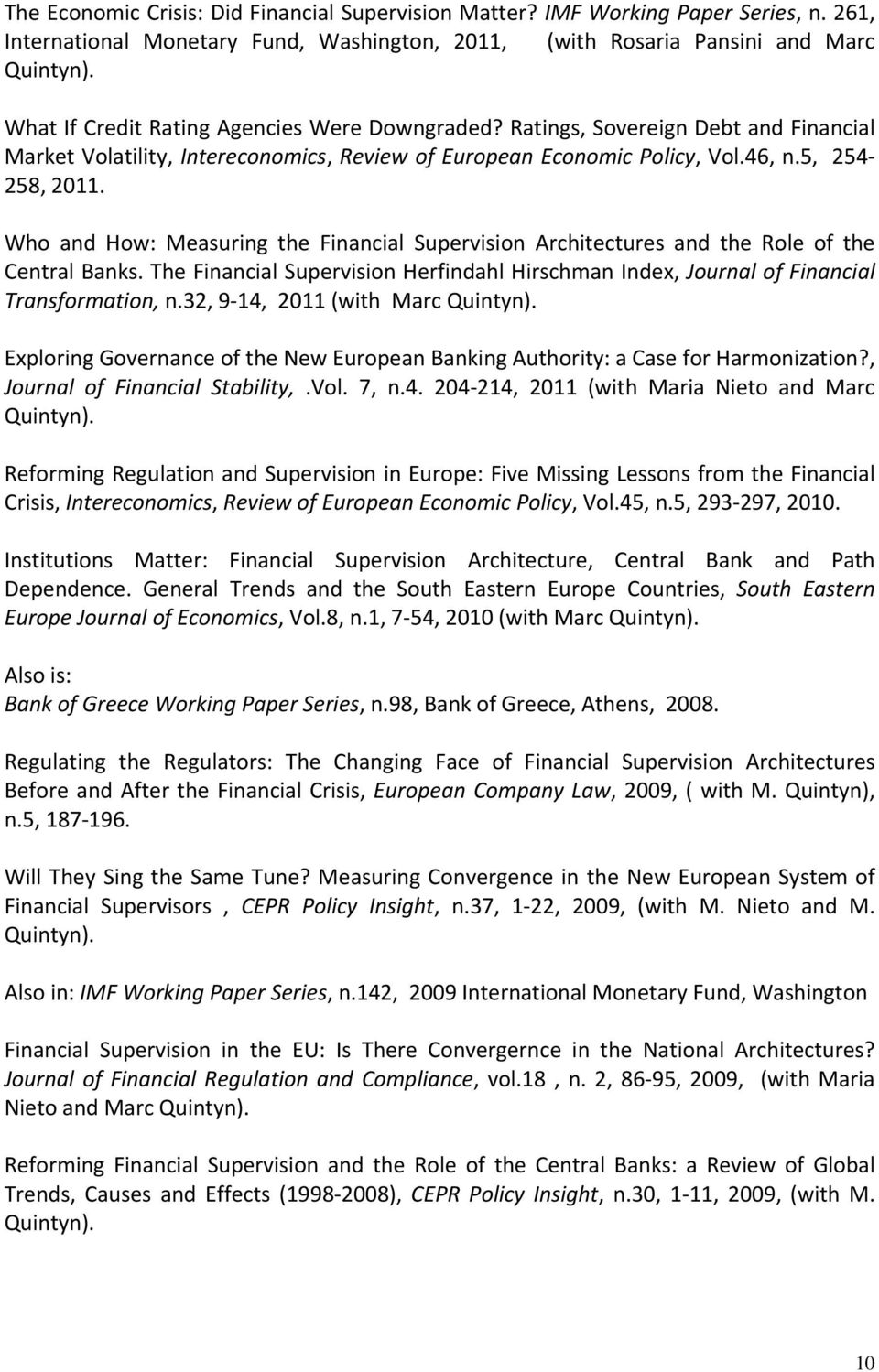 Who and How: Measuring the Financial Supervision Architectures and the Role of the Central Banks. The Financial Supervision Herfindahl Hirschman Index, Journal of Financial Transformation, n.