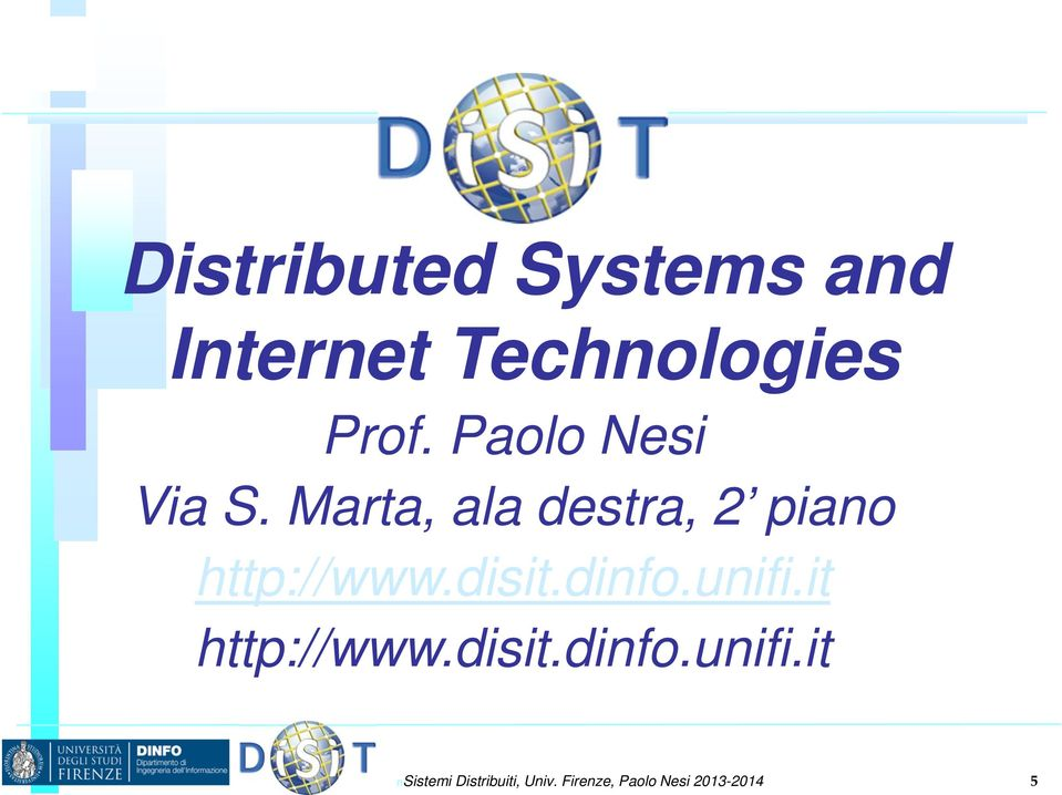 disit.dinfo.unifi.it http://www.disit.dinfo.unifi.it nsistemi Distribuiti, Univ.