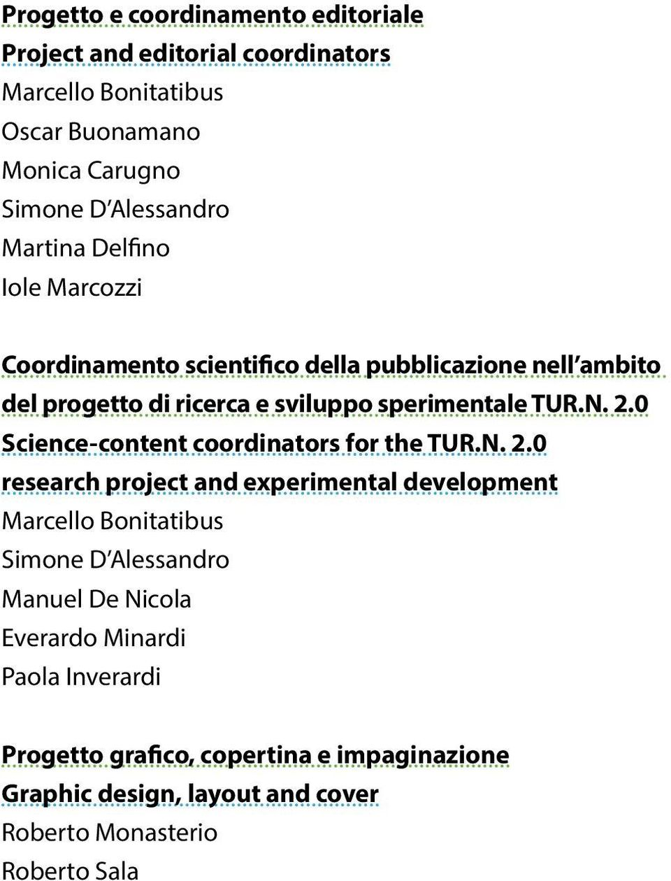 0 Science-content coordinators for the TUR.N. 2.