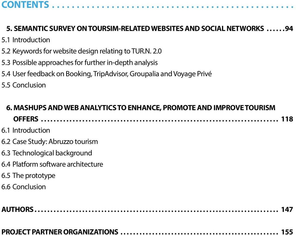 MASHUPS AND WEB ANALYTICS TO ENHANCE, PROMOTE AND IMPROVE TOURISM OFFERS........................................................................... 118 6.1 Introduction 6.