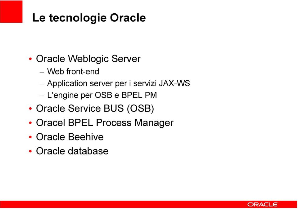 L engine per OSB e BPEL PM Oracle BUS (OSB)