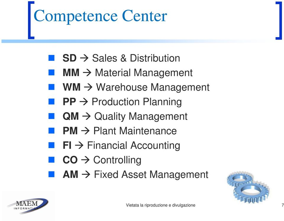 Planning QM Quality Management PM Plant Maintenance FI