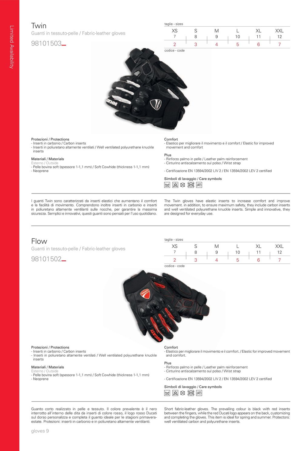movement and comfort - Rinforzo palmo in pelle / eather palm reinforcement - Cinturino antiscalzamento sul polso / Wrist strap - Certificazione EN 1354/2002 IV 2 / EN 1354/2002 EV 2 certified I