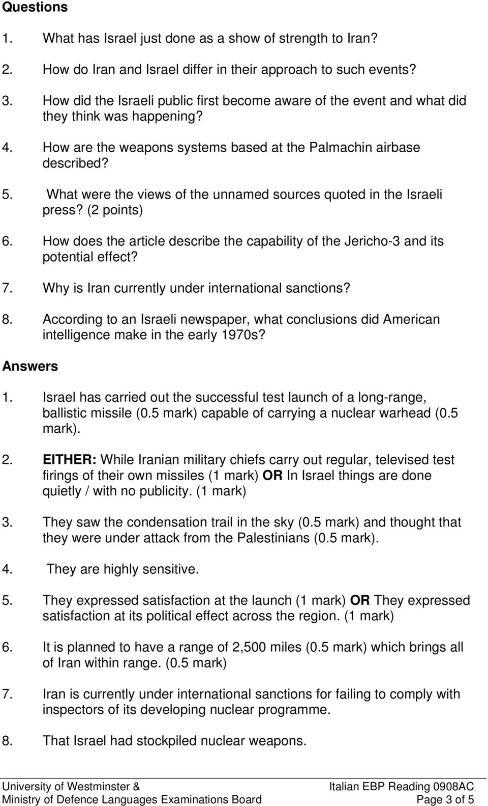 What were the views of the unnamed sources quoted in the Israeli press? (2 points) 6. How does the article describe the capability of the Jericho-3 and its potential effect? 7.