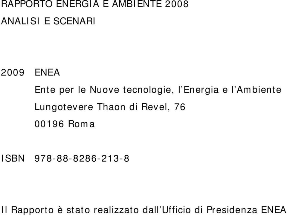 Lungotevere Thaon di Revel, 76 00196 Roma ISBN