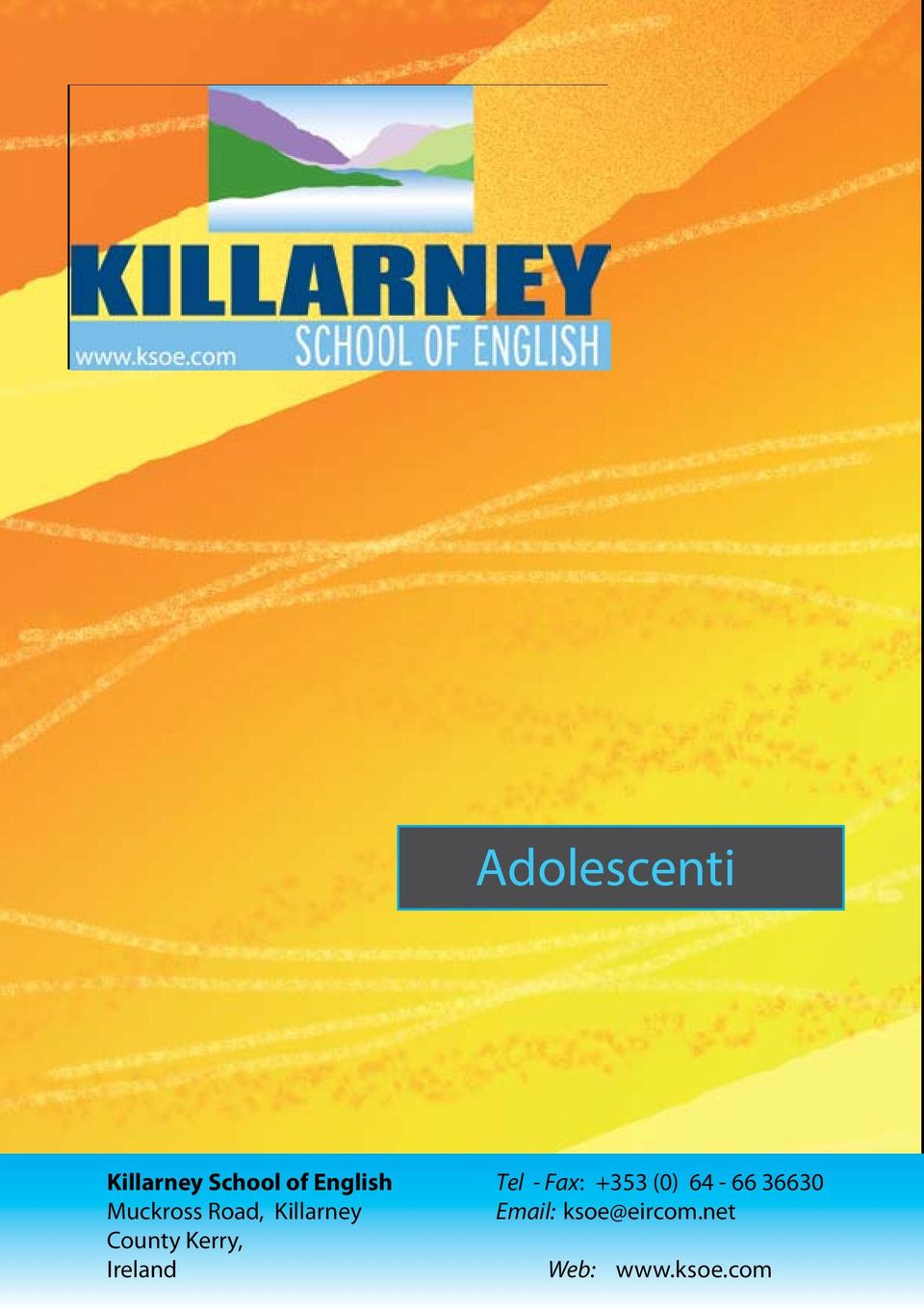 net Contact information: Killarney School of English, Muckross Road, Killarney, County