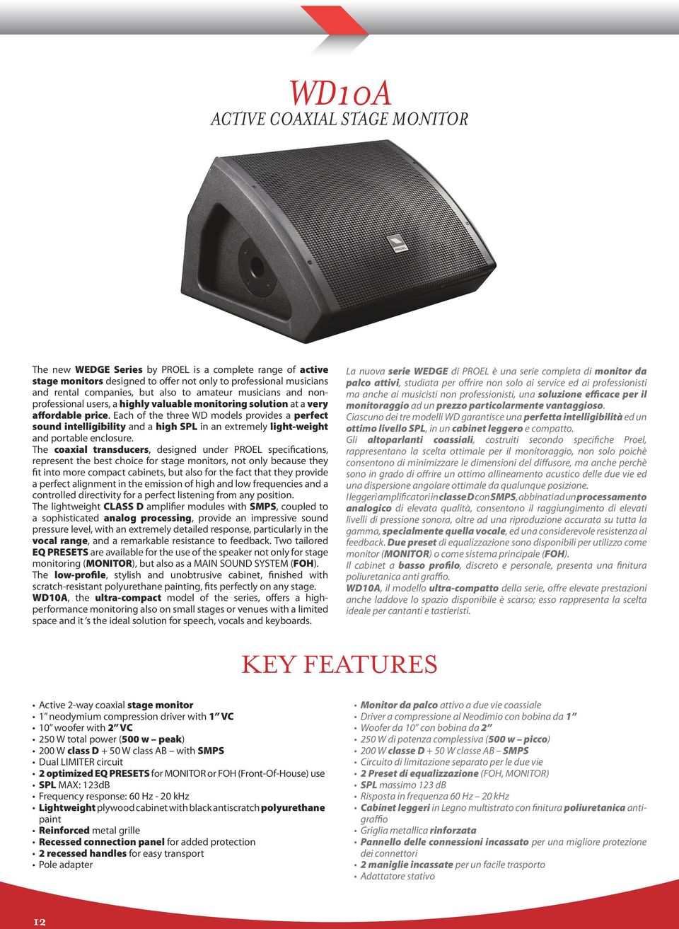 Each of the three WD models provides a perfect sound intelligibility and a high SPL in an extremely light-weight and portable enclosure.