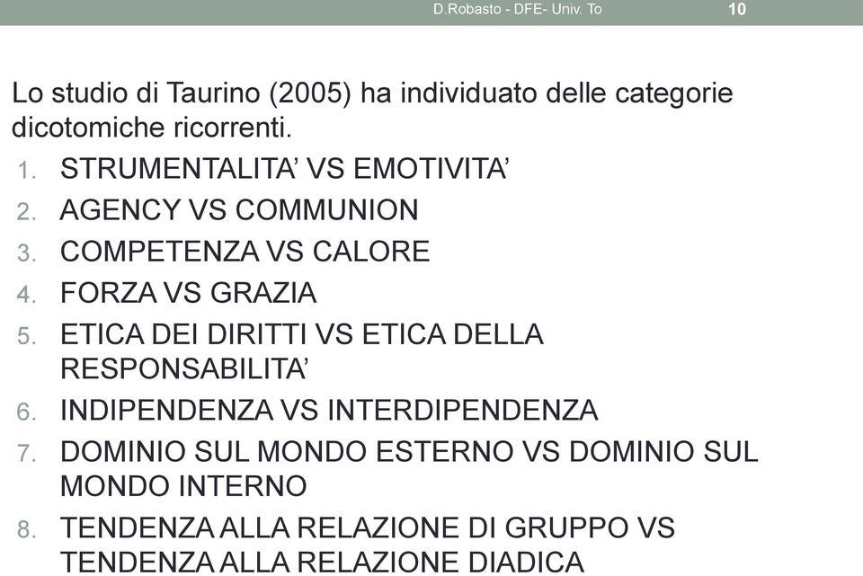AGENCY VS COMMUNION 3. COMPETENZA VS CALORE 4. FORZA VS GRAZIA 5.