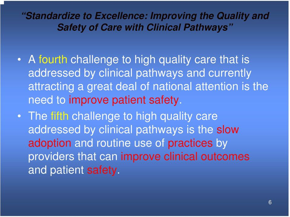 attention is the need to improve patient safety.
