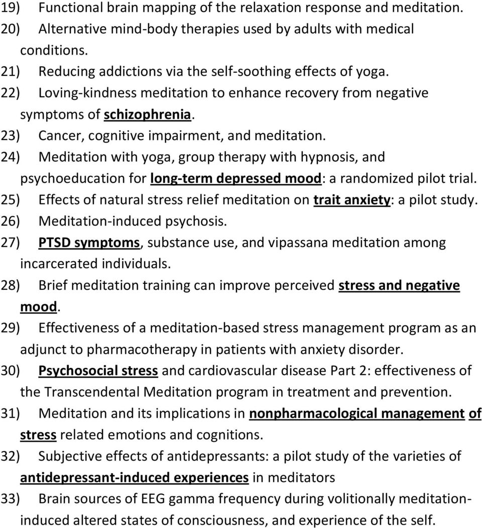 23) Cancer, cognitive impairment, and meditation. 24) Meditation with yoga, group therapy with hypnosis, and psychoeducation for long-term depressed mood: a randomized pilot trial.