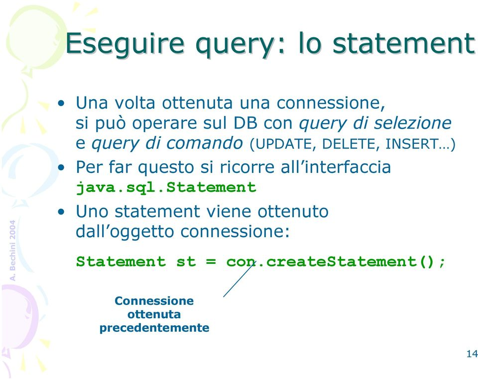 ricorre all interfaccia java.sql.