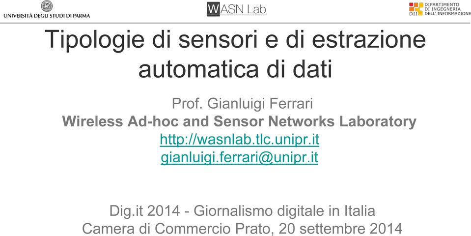 http://wasnlab.tlc.unipr.it gianluigi.ferrari@unipr.it Dig.