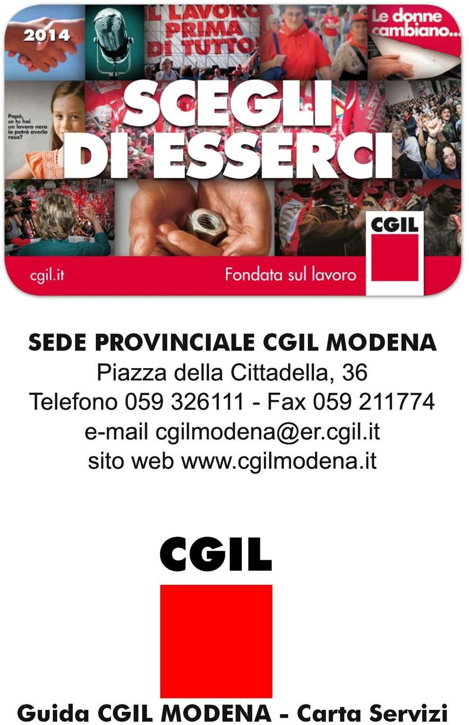 211 774 e-mail cgilmodena@er.cgil.it sito web www.