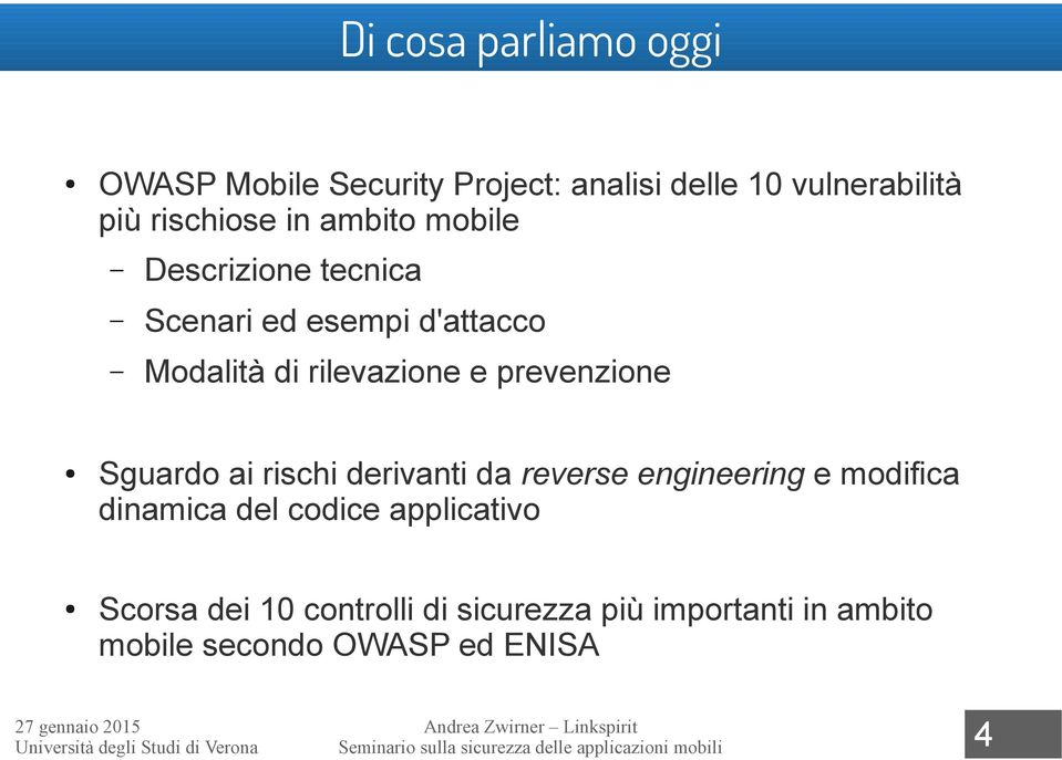 rischi derivanti da reverse engineering e modifica dinamica del codice applicativo Scorsa dei 10 controlli di
