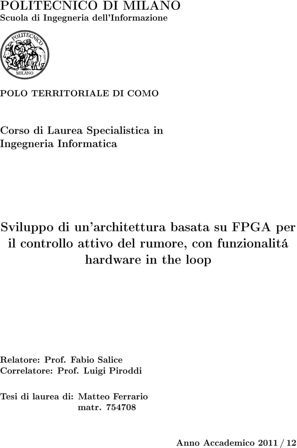 controllo attivo del rumore, con funzionalitá hardware in the loop Relatore: Prof.
