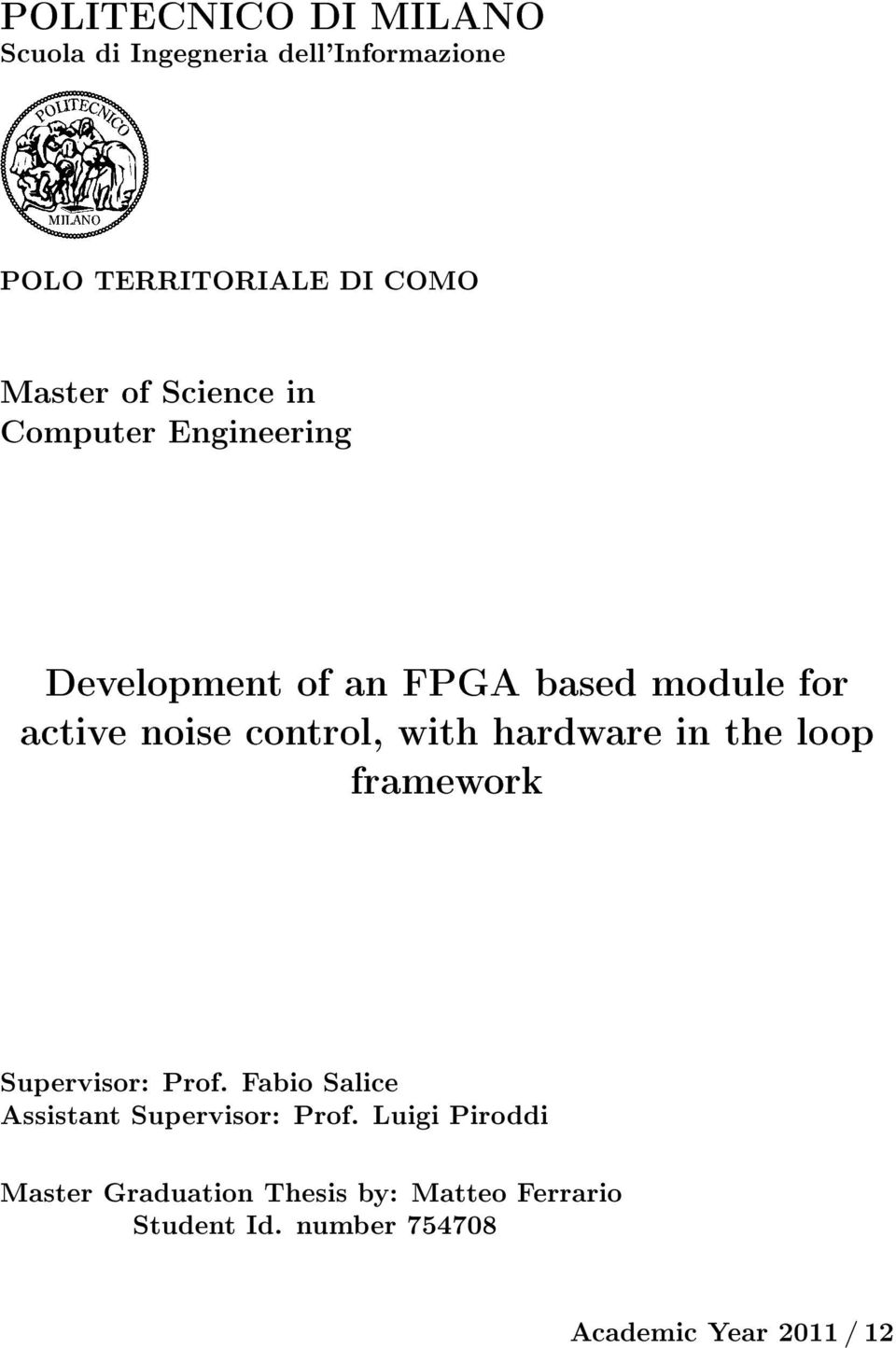 hardware in the loop framework Supervisor: Prof. Fabio Salice Assistant Supervisor: Prof.