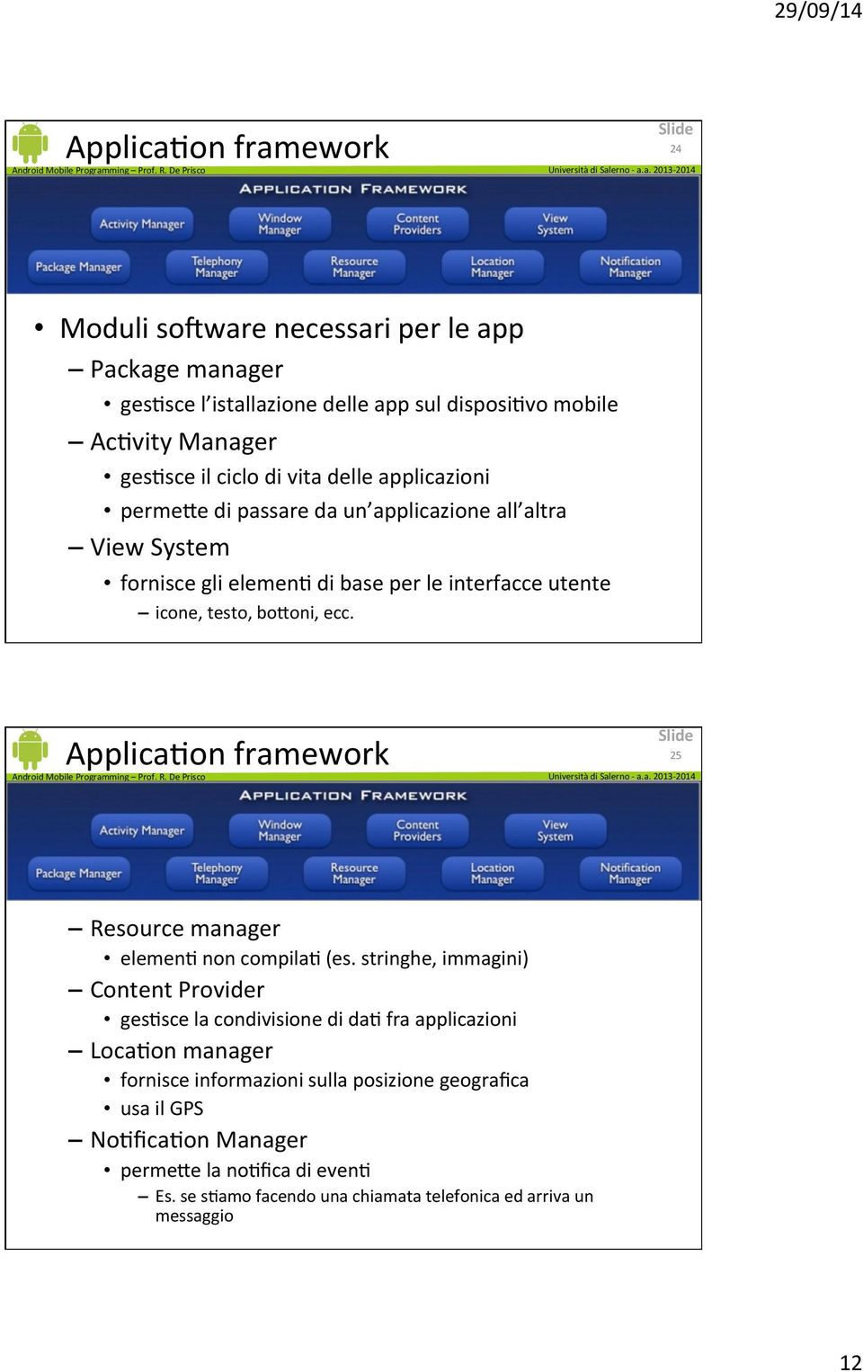 ApplicaUon framework 25 Resource manager elemenu non compilau (es.
