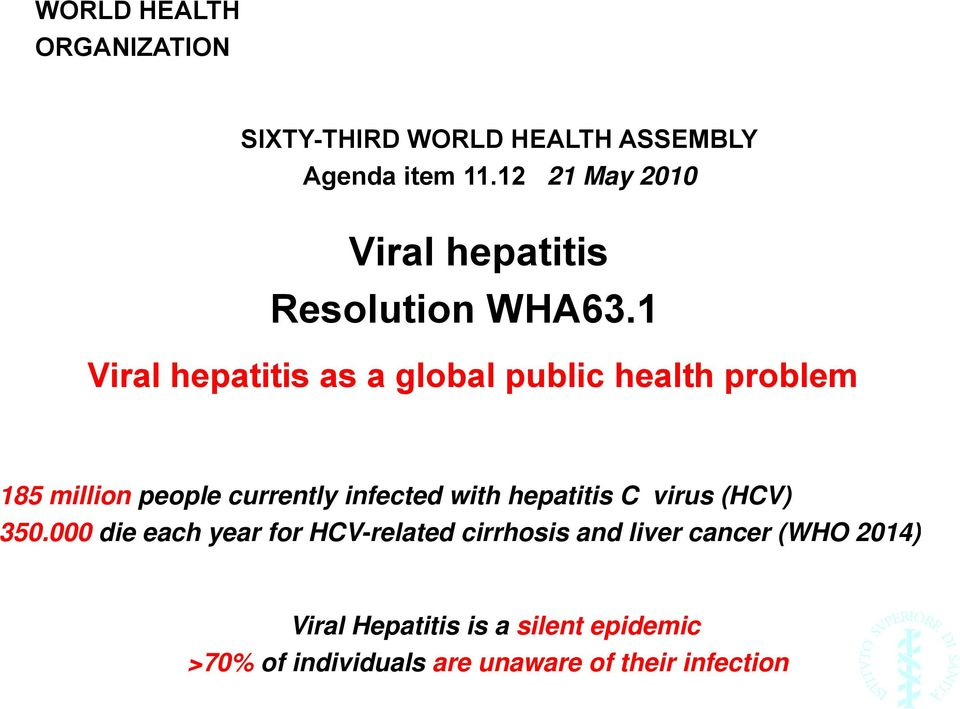 18 Viral hepatitis as a global public health problem 185 million people currently infected with
