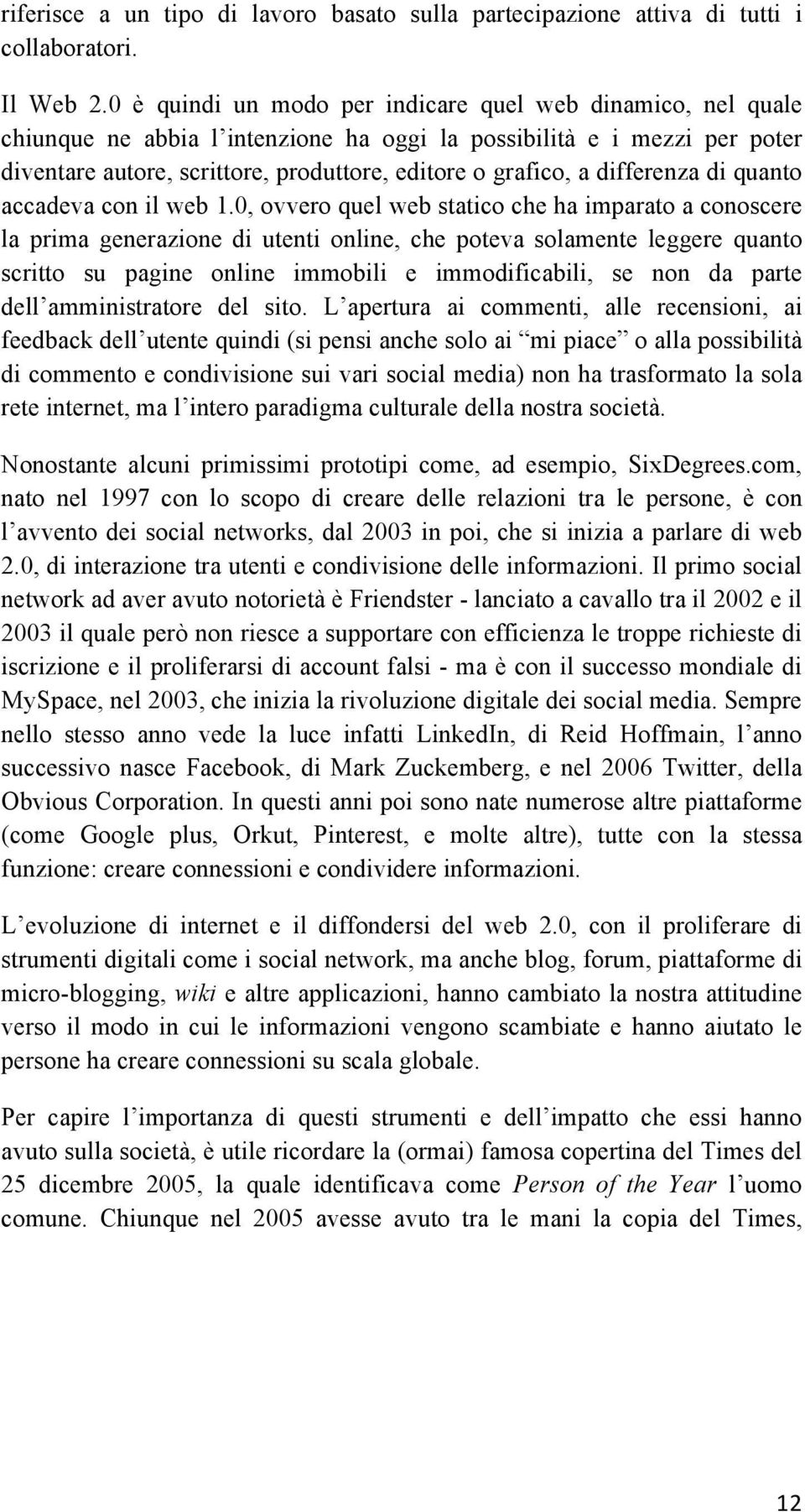 differenza di quanto accadeva con il web 1.