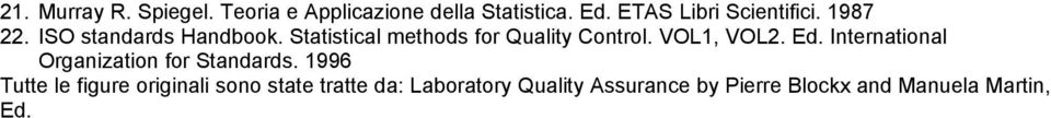 Statistical methods for Quality Control. VOL1, VOL2. Ed.